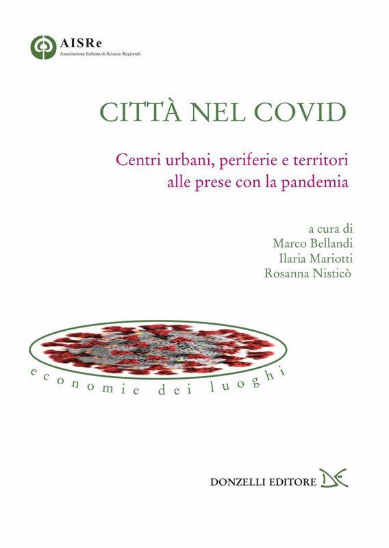Città nel Covid Centri urbani, periferie e territori alle prese con la pandemia