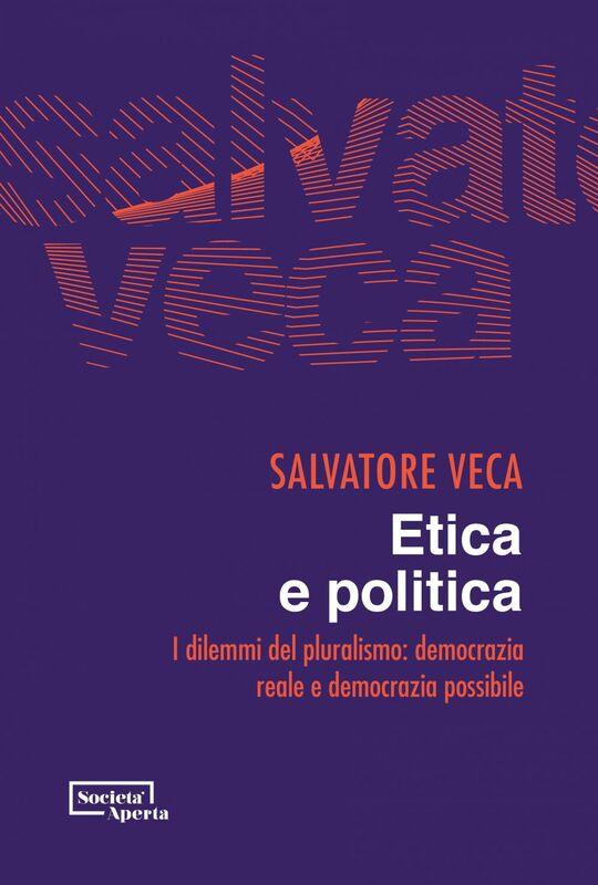 Etica e politica dilemmi del pluralismo: democrazia reale e democrazia possibile