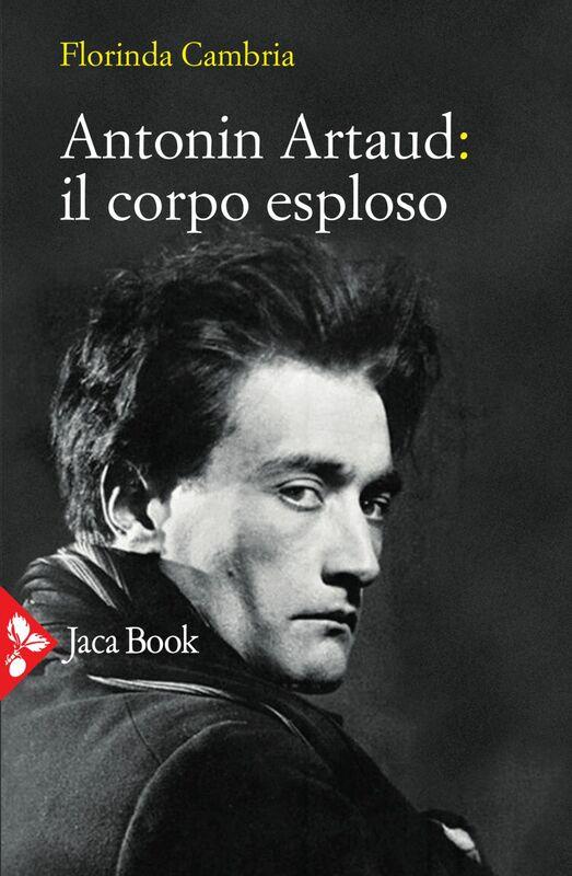 Antonin Artaud: il corpo esploso