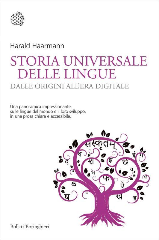 Storia universale delle lingue Dalle origini all'era digitale