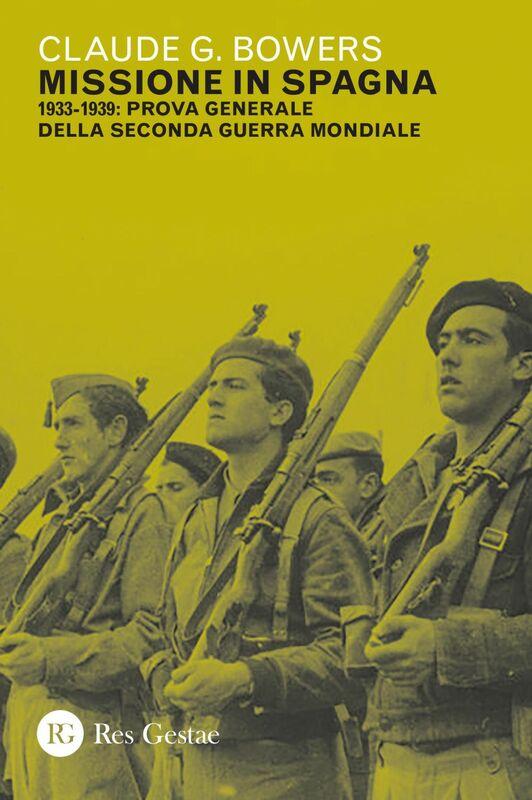 Missione in Spagna 1933-1939: prova generale della Seconda guerra mondiale