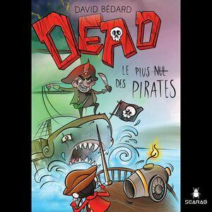 DEAD : Le plus nul des pirates