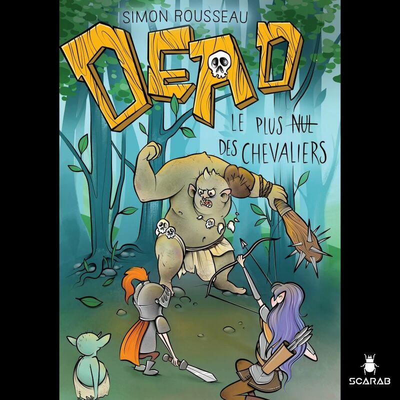 DEAD : Le plus nul des chevaliers