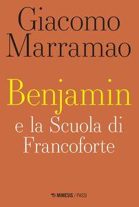 Benjamin e la Scuola di Francoforte