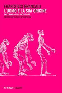 L'uomo e la sua origine tra creazione e evoluzione