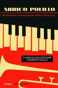 Arrigo Polillo Un maestro internazionale della critica jazz