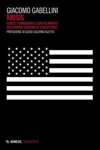 Krisis Genesi, formazione e sgretolamento dell'ordine economico statunitense