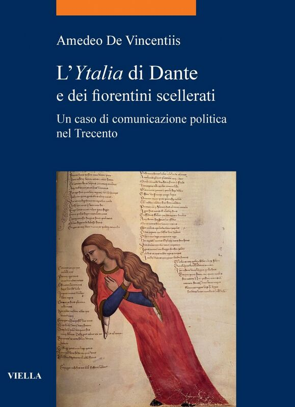 L'Ytalia di Dante e dei fiorentini scellerati Un caso di comunicazione politica nel Trecento