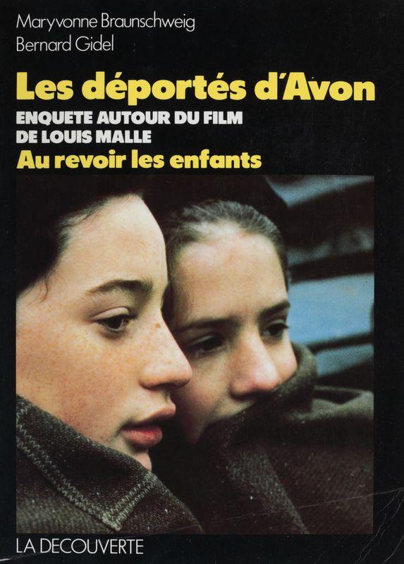Les Déportés d'Avon Enquête autour du film de Louis Malle : «Au revoir les enfants»