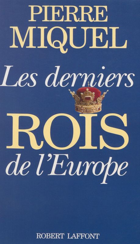 Les Derniers Rois de l'Europe