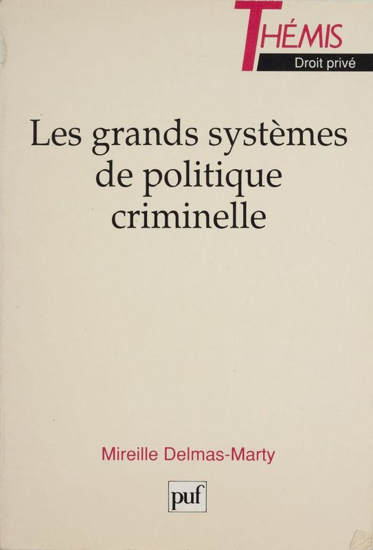 Les Grands systèmes de politique criminelle