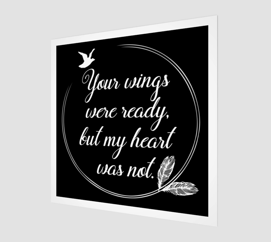 Your wings were ready, but my heart was not preview #1