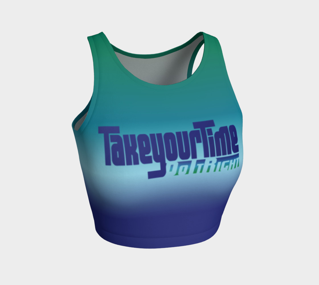 Aperçu 3D de Take Your Time DO IT RIGHT Crop Top