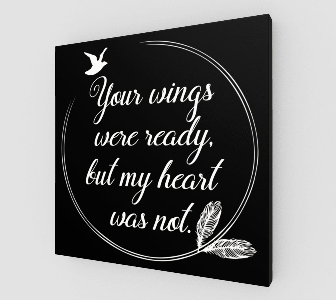 Your wings were ready, but my heart was not preview #2