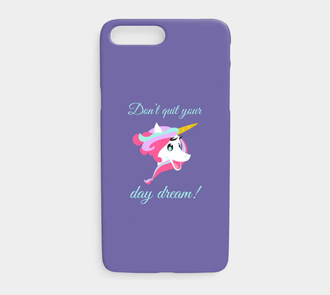 Don't Quit Your Day Dream iPhone 7 Plus / 8 Plus Case preview #1
