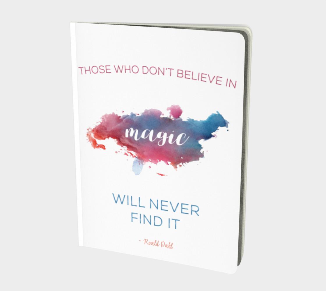 Roald Dahl 'believe in magic' quote - notebook preview #1