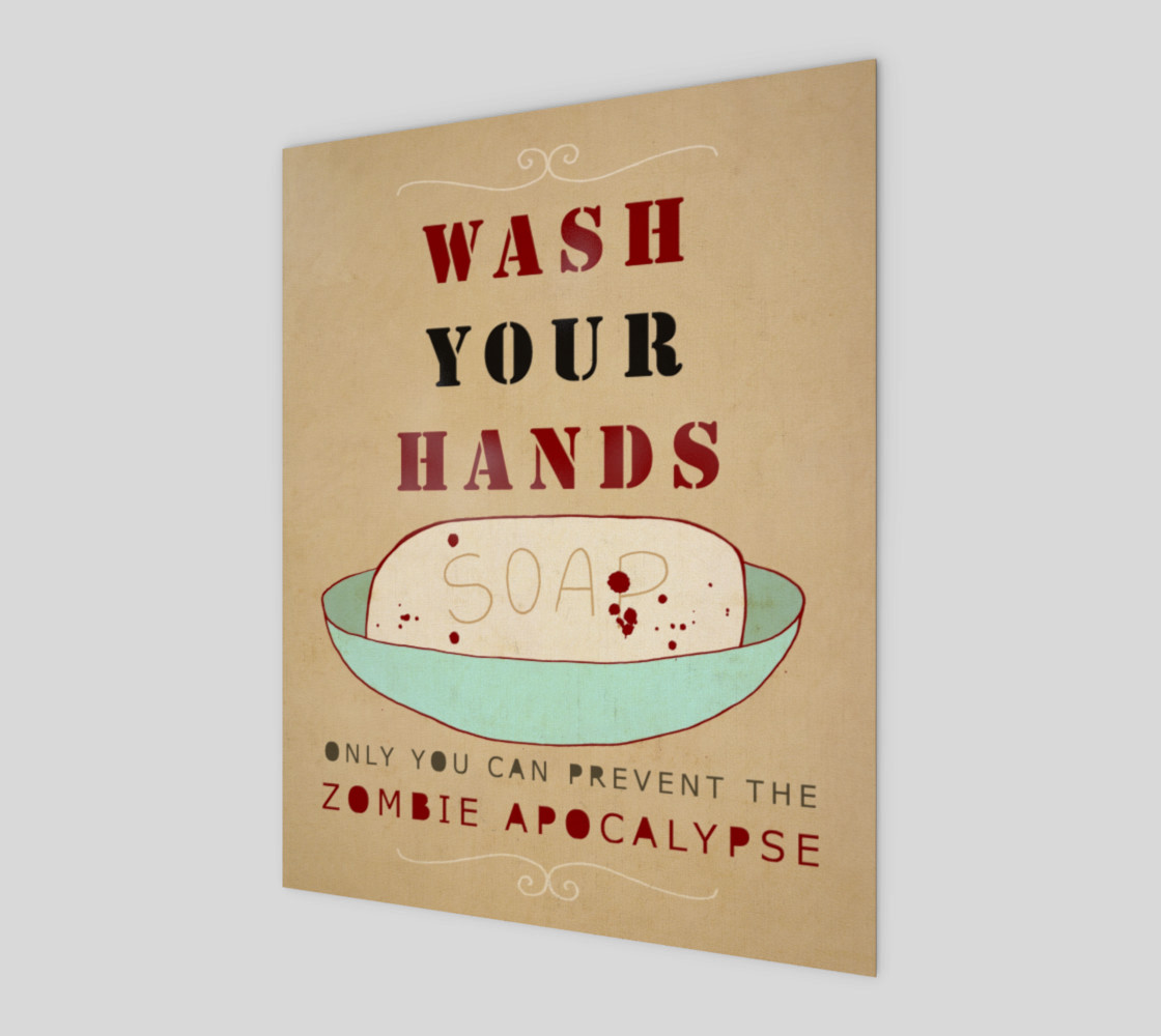 Wash Your Hands or Zombies 8x10 preview #1