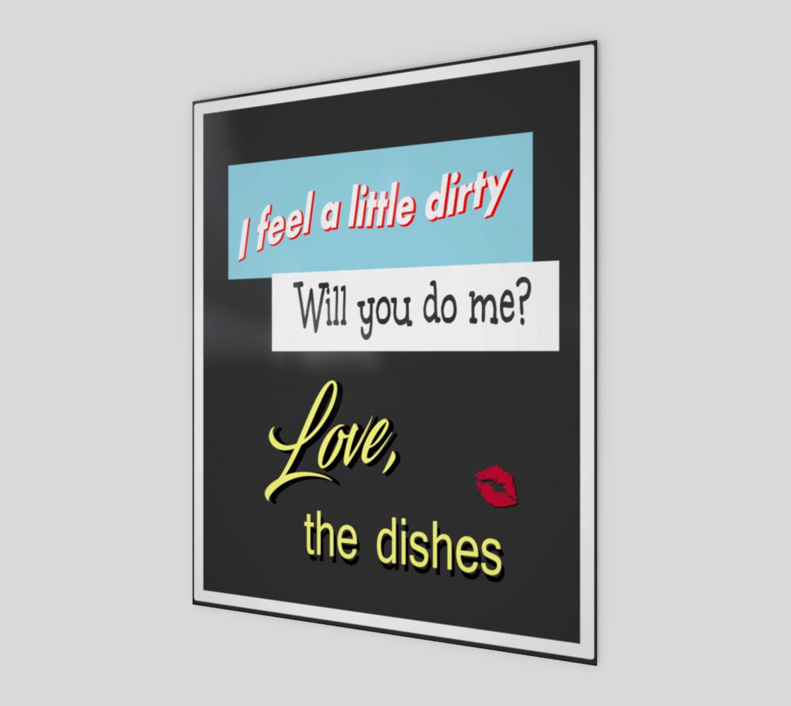 Aperçu de I feel a little dirty Will you do me Funny Kitchen Artwork #1
