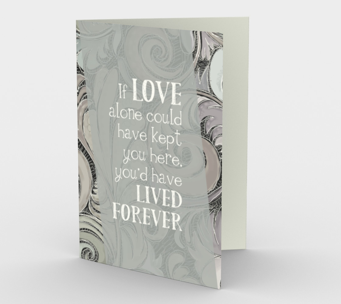 0524.If Love Could Have Kept You Here Card by Deloresart preview #1