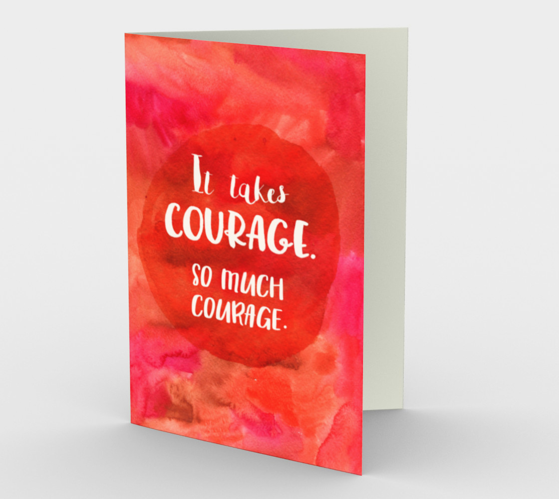 Aperçu de 1424 It Takes Courage Stationery Card by Deloresart #1