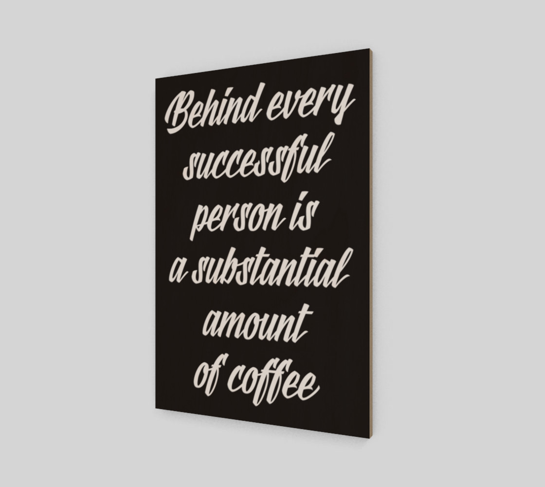 Behind every successful person is a substantial amount of coffee thumbnail #3