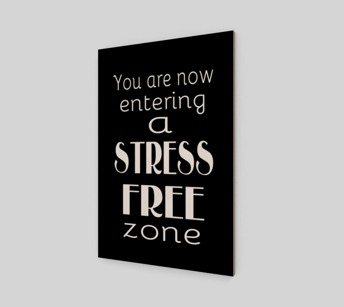 You are now entering a stress free zone preview #2