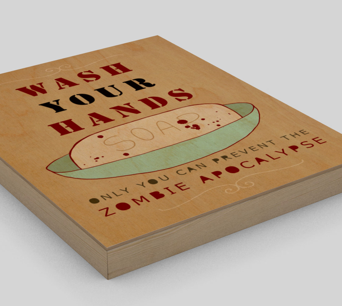 Wash Your Hands or Zombies 8x10 preview #3