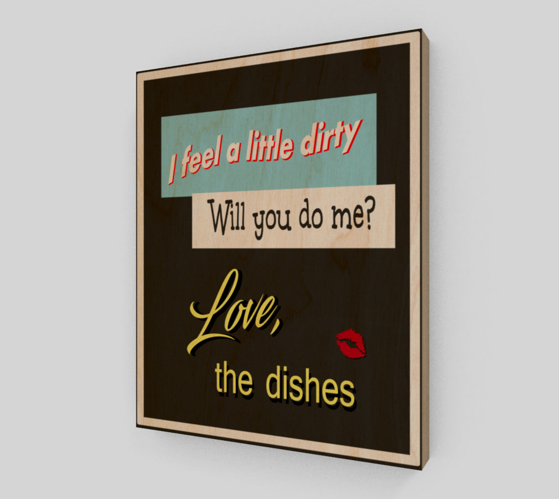 I feel a little dirty Will you do me Funny Kitchen Artwork preview #1