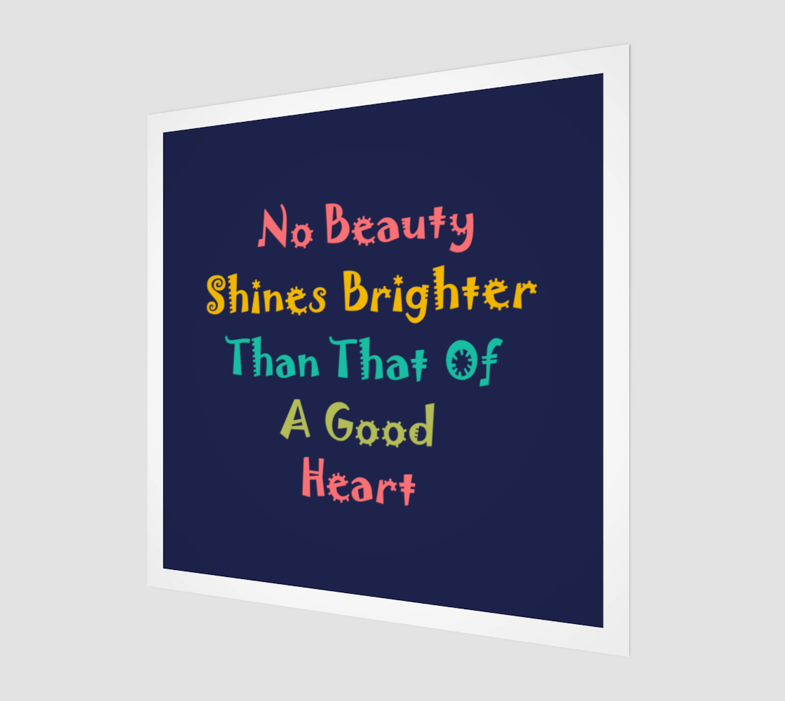 No Beauty Shines Brighter Than That Of A Good Heart preview