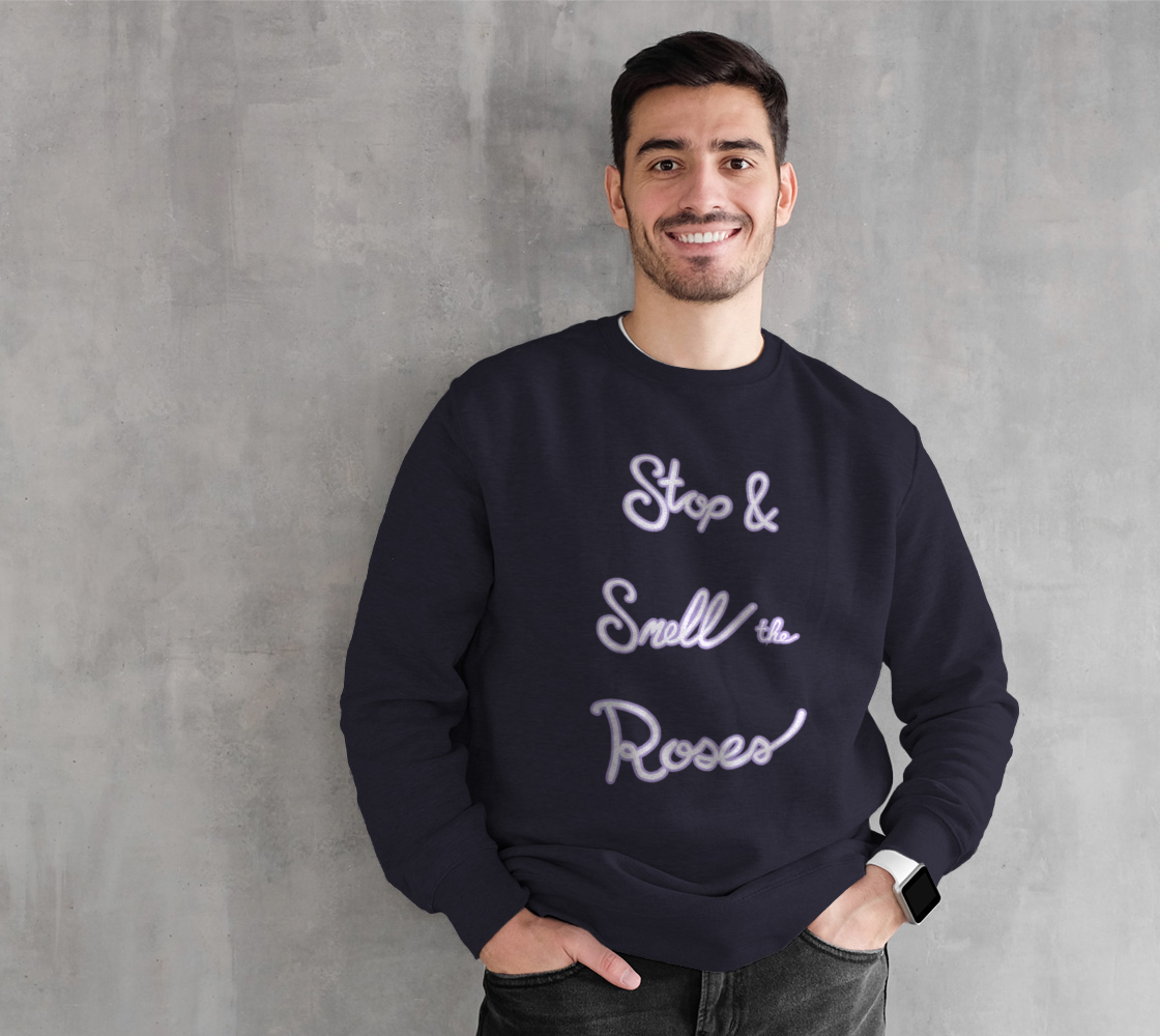 Stop & Smell the Roses Crewneck Sweatshirt preview