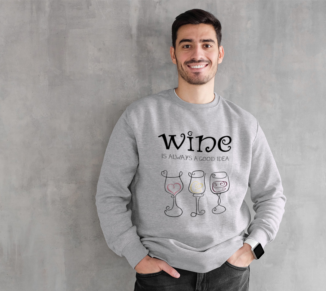 Wine is Always a Good Idea Crewneck Sweatshirt preview