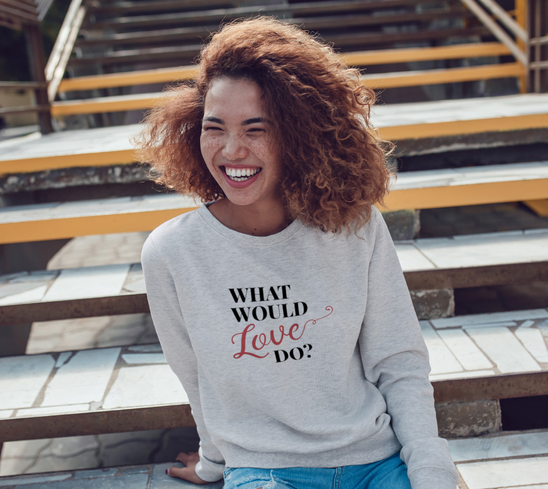 What Would Love Do? Sweatshirt preview #3
