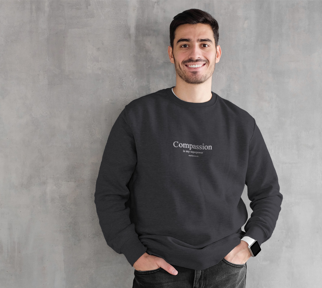 Compassion is My Superpower Sweatshirt preview