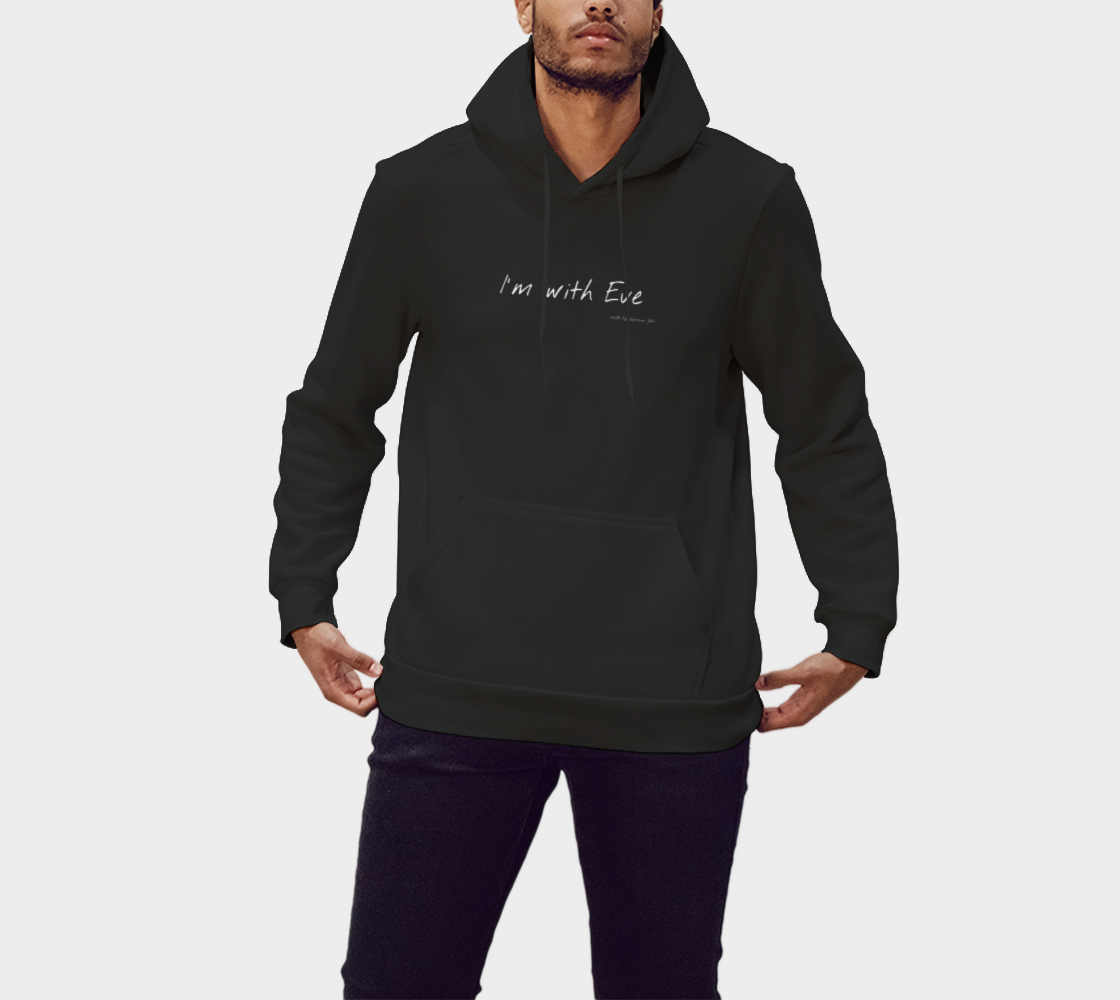 I'm with Eve Hoodie preview
