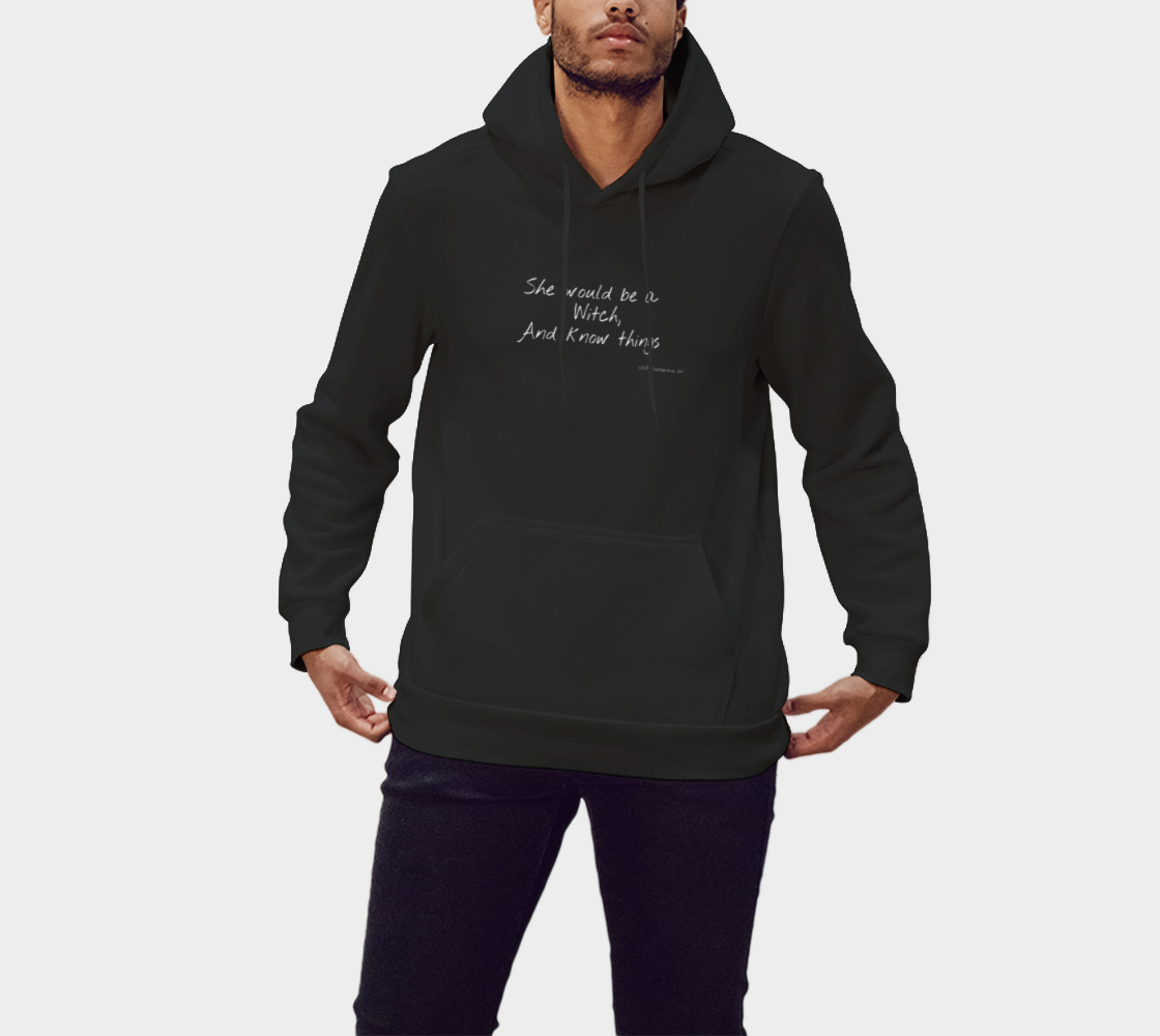 She Would Be a Witch and Know Things Hoodie preview
