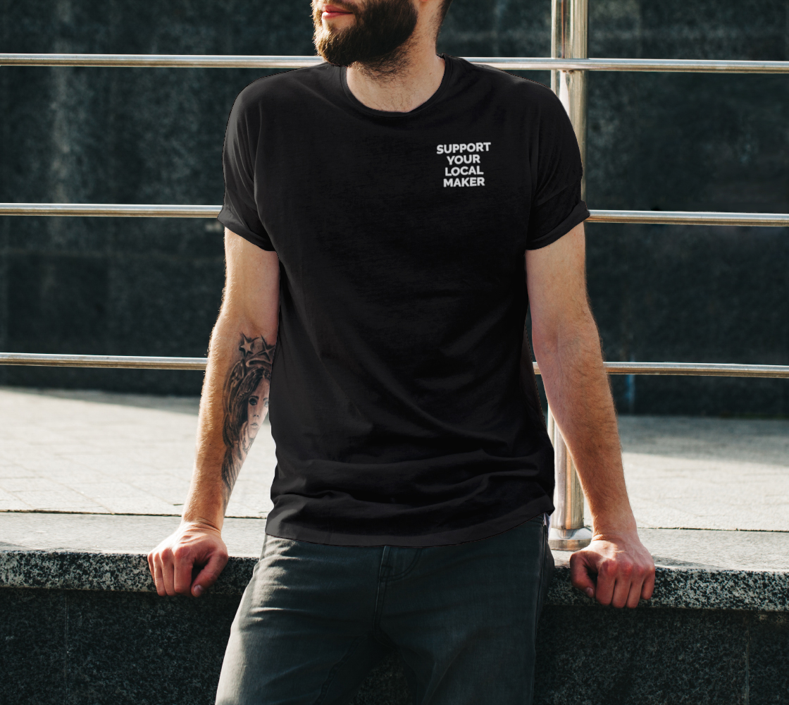 Support Your Local Maker - dark unisex tee, white text (sample: black) preview #3
