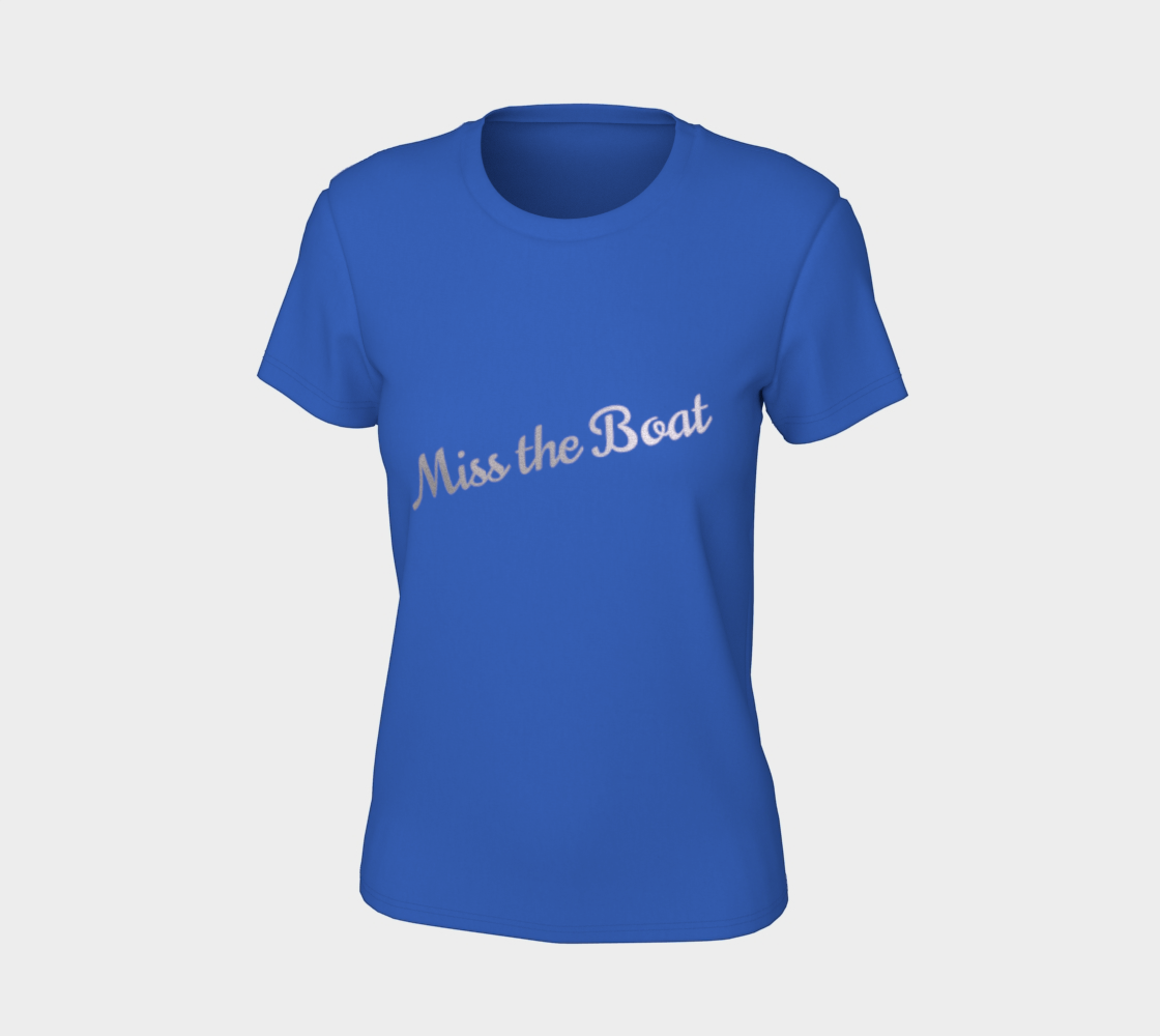 Miss the Boat, Women's T-shirt preview #7
