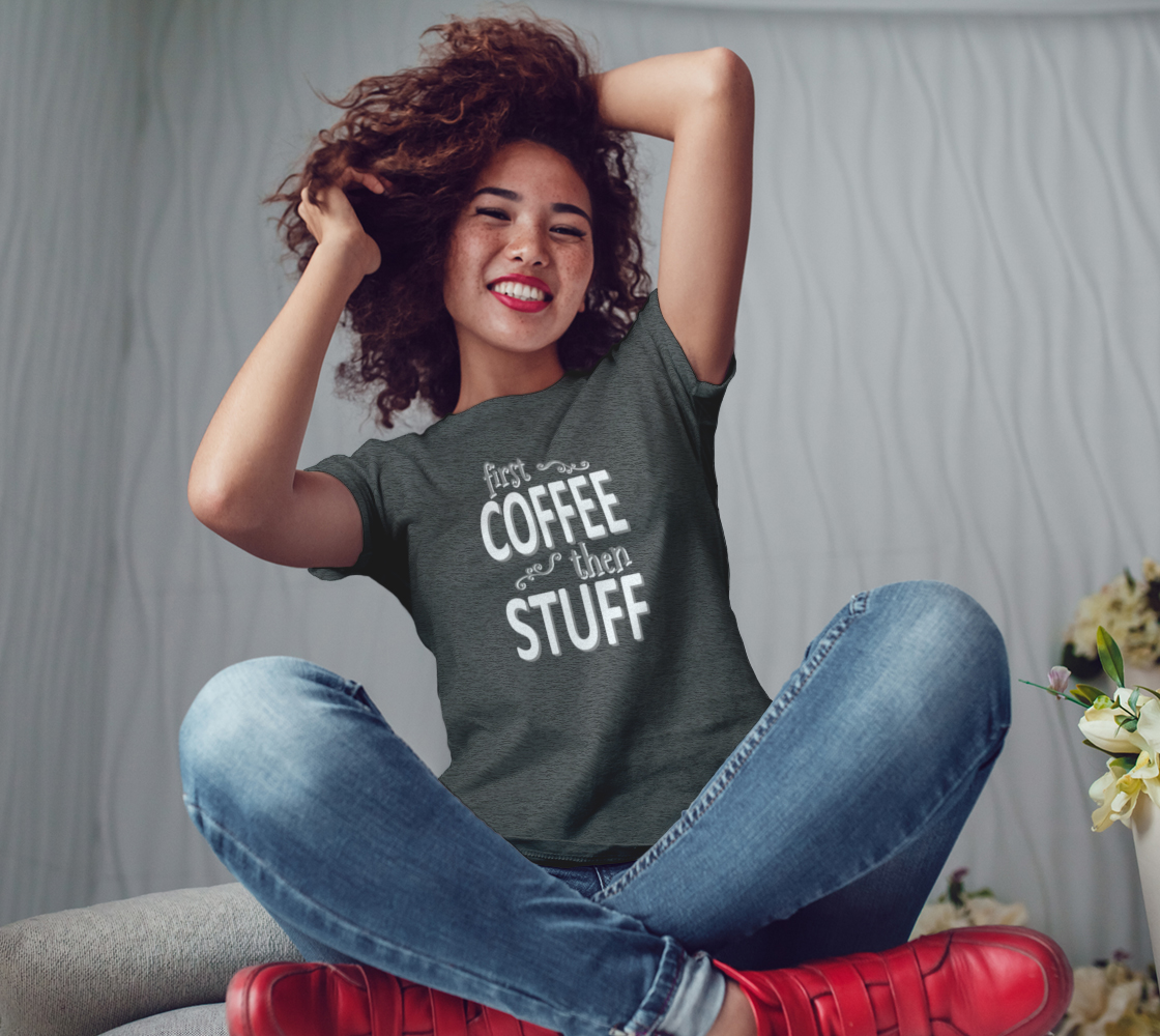 First coffee then stuff (white) preview #3
