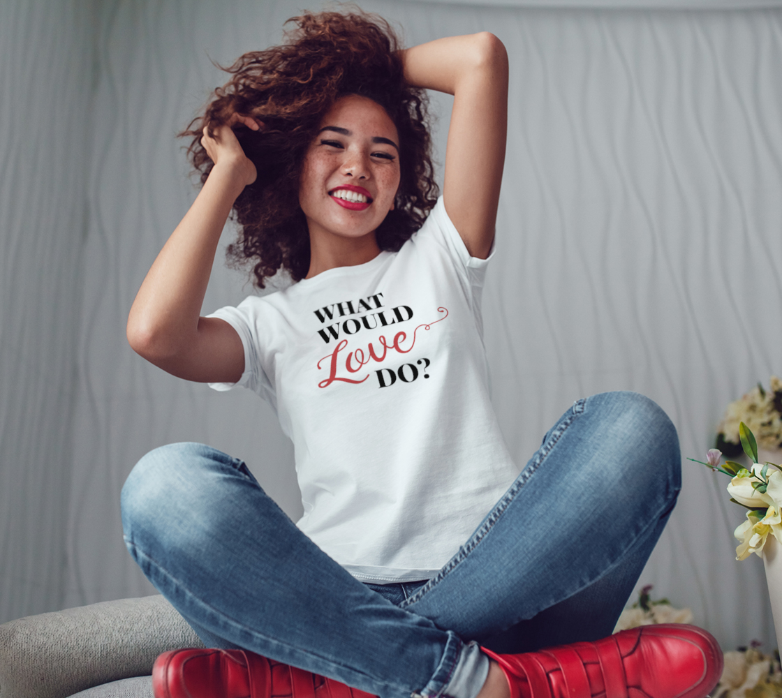 What Would Love Do? Women's Tee preview #3