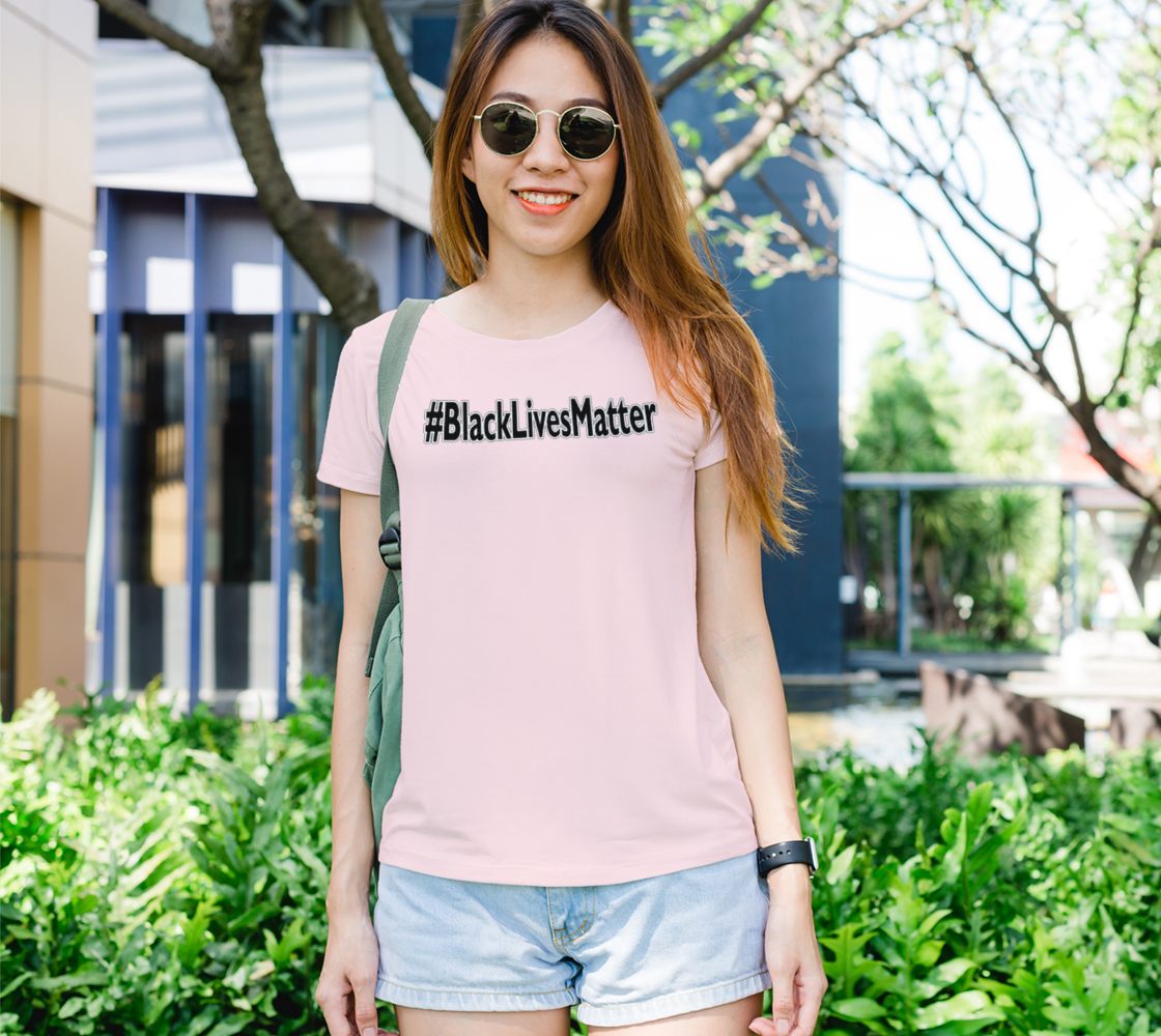 Black Lives Matter Hashtag #BlackLivesMatter BLM Women's Tee, AOWSGD preview