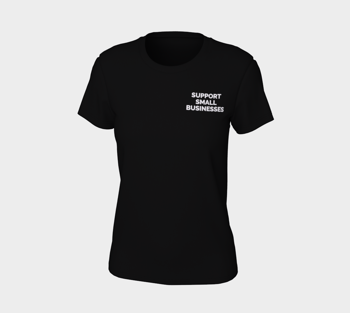 Support Small Businesses - dark tee, white text preview #7