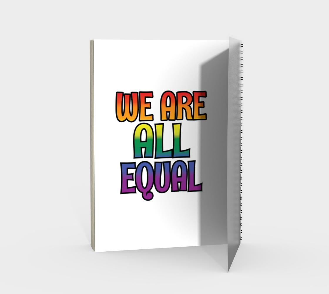 'We Are All Equal' (White) Spiral Notebook preview #2