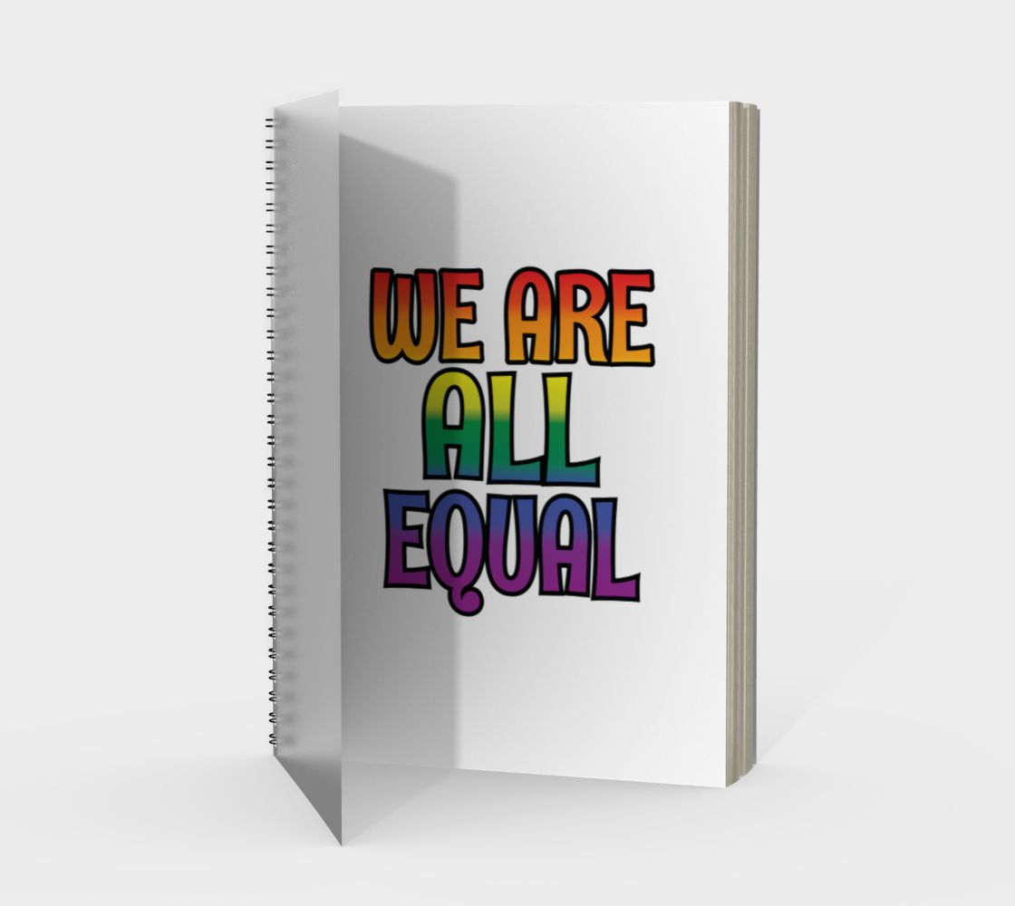 'We Are All Equal' (White) Spiral Notebook preview #1