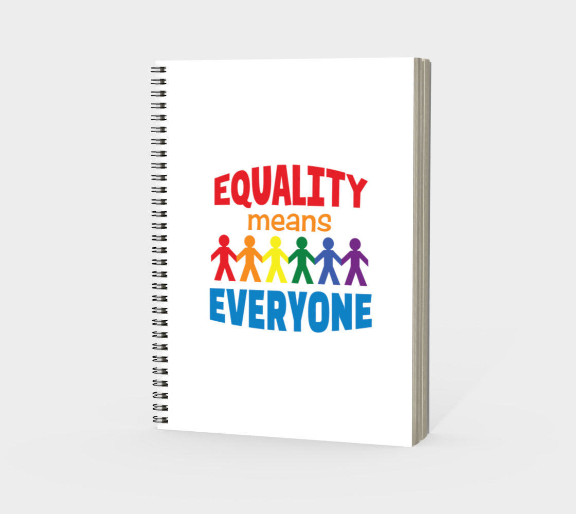 'Equality Means Everyone' (White) Spiral Notebook preview #3