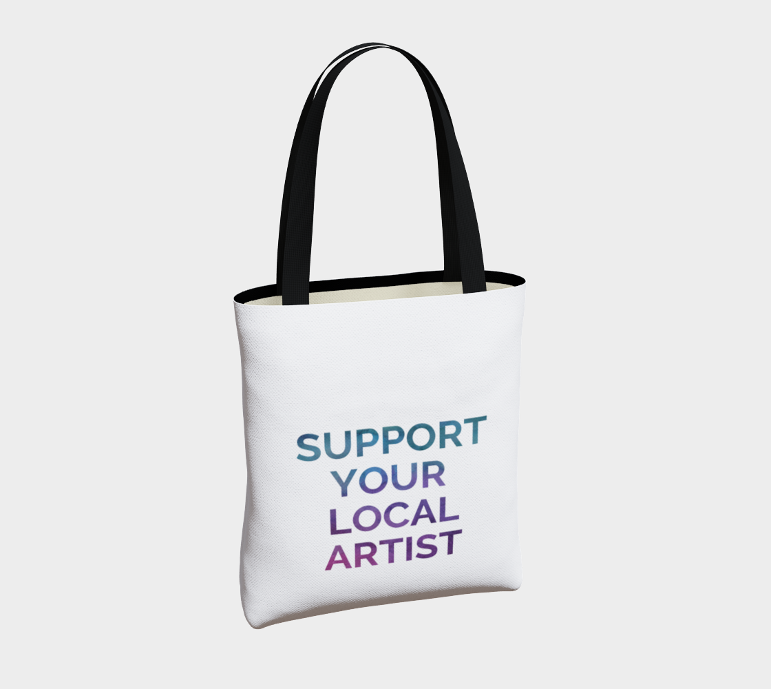 Support Your Local Artist - white background multicolour text preview #4