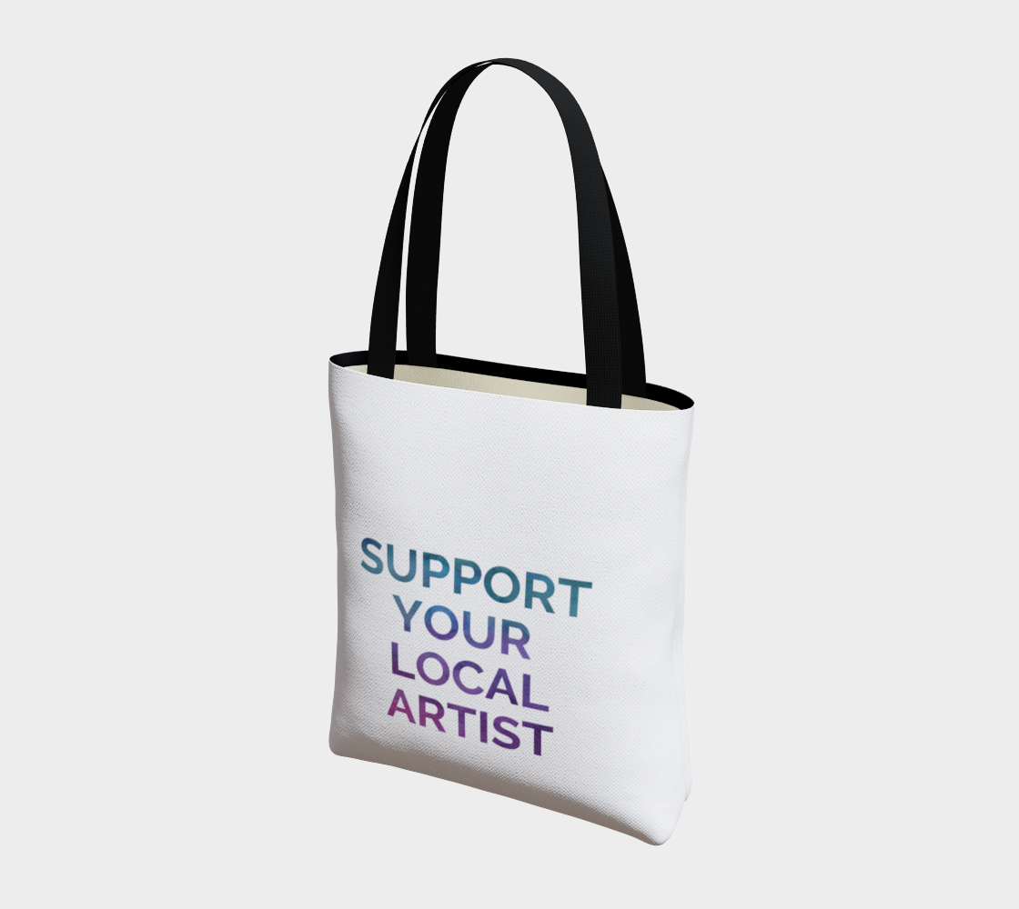 Support Your Local Artist - white background multicolour text preview #3