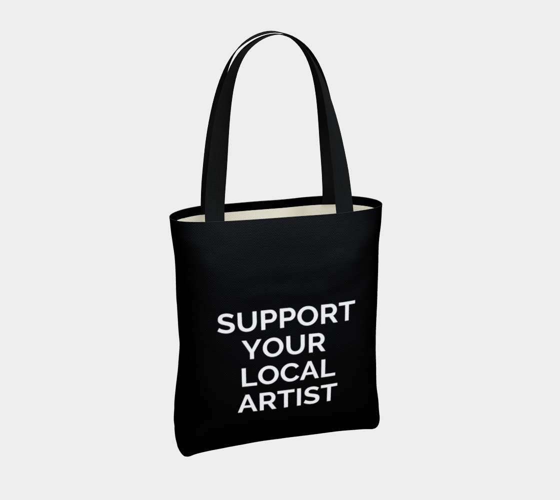 Support Your Local Artist - black background with white text preview #4