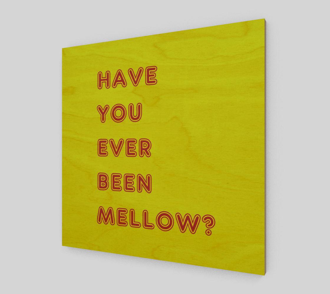 Aperçu de Have you ever been mellow ?