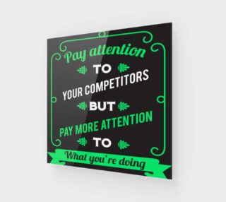 Pay attention to your competitors but pay more attention to what you're doing preview