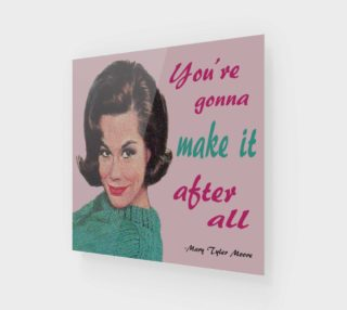 Aperçu de Mary Tyler Moor Quote - You're gonna make it after all